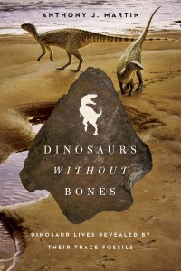 Dinosaurs without Bones is a great new book for any curious dino-oriented reader by by Tony Martin.