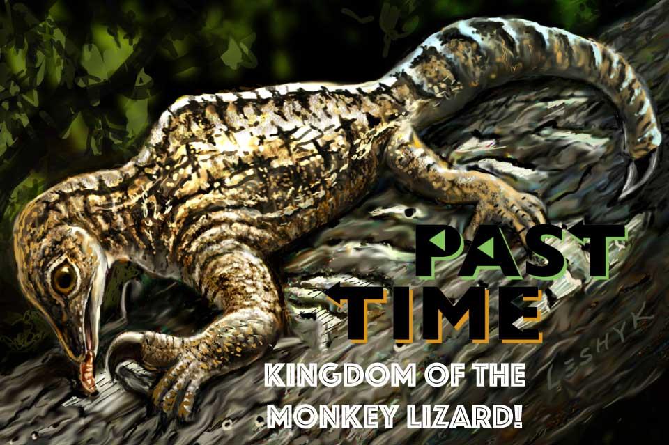 Episode 15: Kingdom of the Monkey Lizard!