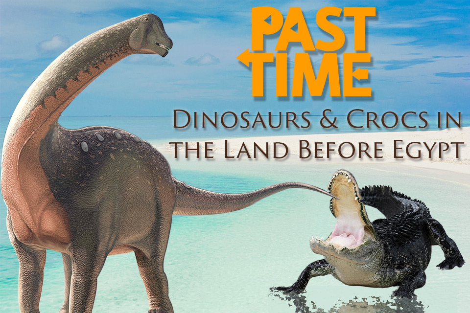 Episode 24 – Dinosaurs and crocodiles in the Land Before Egypt!